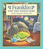 Franklin and the Tooth Fairy (1550742701) by Paulette Bourgeois