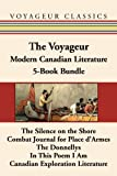 img - for The Voyageur Modern Canadian Literature 5-Book Bundle: The Silence on the Shore / Combat Journal for Place d'Armes / The Donnellys / In This Poem I Am ... Exploration Literature (Voyageur Classics) book / textbook / text book