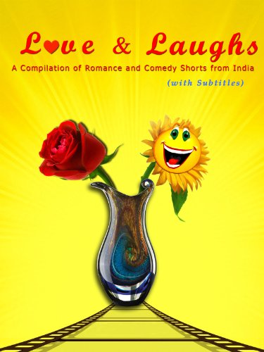 Love & Laughs - A compilations of Romance & Humour Short Films from India