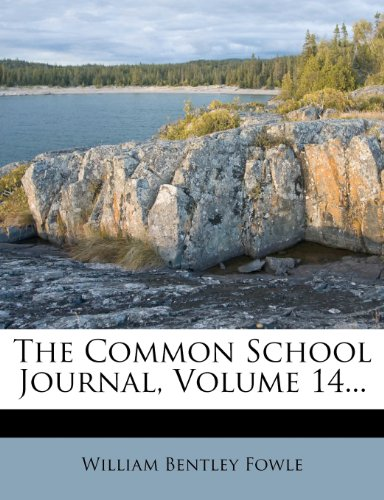 The Common School Journal, Volume 14...