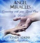 Angel Miracles:  Connecting with your...