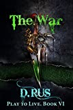 The War (Play to Live: Book #6)