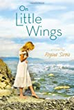 img - for By Regina Sirois On Little Wings [Hardcover] book / textbook / text book