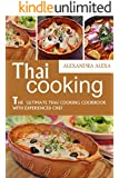 Thai Cooking: The Ultimate Thai Cooking Cookbook with Experienced Chef: Enjoy The Top Rated Recipes