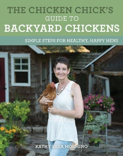 Book Cover: The Chicken Chick's Guide to Backyard Chickens: Simple Steps for Healthy, Happy Hens