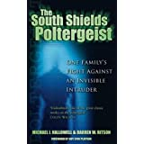The South Shields Poltergeist: One Family's Fight Against an Invisible Intruderby Michael J. Hallowell