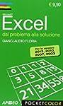 Excel. Dal problema alla soluzione. P...