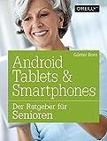 Android Tablets & Smartphones: Der Ratgeber für Senioren