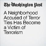 A Neighborhood Accused of Terror Ties Has Become a Victim of Terrorism   Adam Taylor