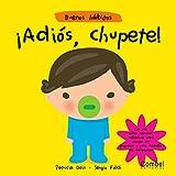 Adios Chupete!/ Bye Bye Binkie!