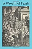 img - for A Wreath of Feasts: For the Little Ones book / textbook / text book