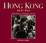 Edward Stokes Hong Kong as it Was: Hedda Morrison's Photographs, 1946-47