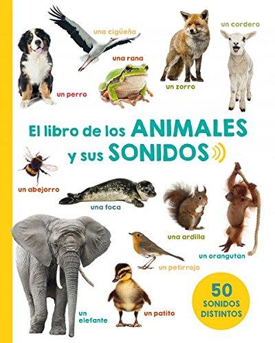 El libro de los animales y sus sonidos  [Various Authors] (Tapa Dura)