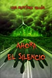 img - for Ahora el silencio (Spanish Edition) book / textbook / text book