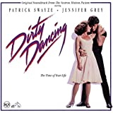 Dirty Dancing: Original Soundtrack From The Vestron Motion Picture