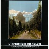 L'impressione del colore. Montagne in fotocromia 1890-1910
