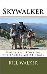 Skywalker--Highs and Lows on the Pacific Crest Trail
