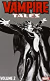 Vampire Tales - Volume 2 (0785153101) by Claremont, Chris