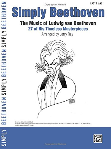 Simply Beethoven: The Music of Ludwig Van Beethoven -- 27 of His Timeless Masterpieces (Easy Piano) (Simply Series)