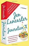 Jeneration X: One Reluctant Adult's Attempt to Unarrest Her Arrested Development; Or, Why It's Never Too Late for Her Dumb Ass to Learn Why Froot Loops Are Not for Dinner (045141716X) by Lancaster, Jen