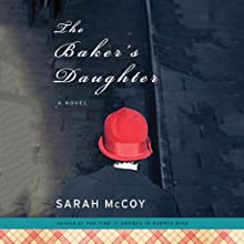 The Baker's Daughter (       UNABRIDGED) by Sarah McCoy Narrated by Elisabeth Rodgers