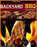 Famous Backyard BBQ Recipes:: The Greatest BBQ Chicken Recipes for the Backyard Griller (1)