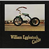 William Eggleston's Guide ~ William Eggleston