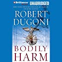 Bodily Harm Audiobook by Robert Dugoni Narrated by Dan John Miller