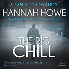 The Big Chill: The Sam Smith Mystery Series, Book 3 Audiobook by Hannah Howe Narrated by Suzan Lynn Lorraine