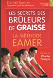 Secret des Bruleurs de Graisse (le) - la Methode Eamer