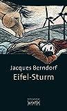Eifel-Sturm: Der 8. Siggi-Baumeister-Krimi (Eifel-Krimi)