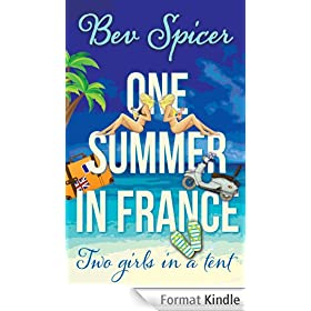 One Summer in France: two girls in a tent (a Bev and Carol adventure Book 1) (English Edition)