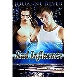 Bad Influence (Gay Erotic Romance) ~ Julianne Reyer