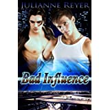 Bad Influence (Gay Erotic Romance)by Julianne Reyer