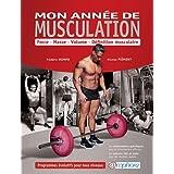 Ann�e de Musculation (Mon) - Force, Masse, Volume, D�finition musculaire- Programmes �volutifs pour tous les niveauxpar Mompo Fr�d�ric