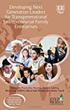 img - for Developing Next Generation Leaders for Transgenerational Entrepreneurial Family Enterprises (The Successful Transgenerational Entrepreneurship Practices series) book / textbook / text book
