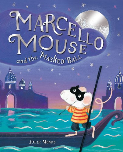 Libro Marcello Mouse and the Masked Ball di Julie Monks