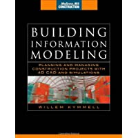 Building Information Modeling: Planning and Managing Construction Projects with 4D CAD and Simulations (McGraw-Hill Construction Series) (Set 2)
