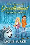 img - for The Secrets of Grindlewood the Secret Scroll book / textbook / text book