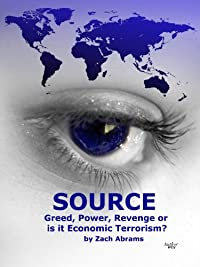 Source: Greed, Power, Revenge, Or Is It Economic Terrorism by Zach Abrams ebook deal