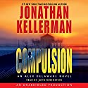 Compulsion: An Alex Delaware Novel Audiobook by Jonathan Kellerman Narrated by John Rubinstein