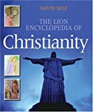 David Self The Lion Encyclopedia of Christianity (Lion Book)