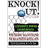 KNOCKOUT! Explosive Power Conditioning: With The BOSU Balance Trainer For MMA & Fighting Martial Arts ~ Sensei Piotr...