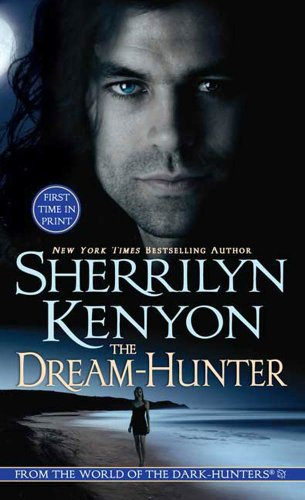 The Dream-Hunter (Dream-Hunter Novels) by Sherrilyn Kenyon