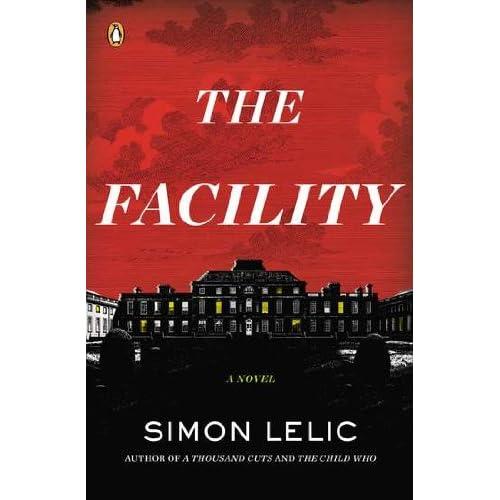 The Facility: A Novel