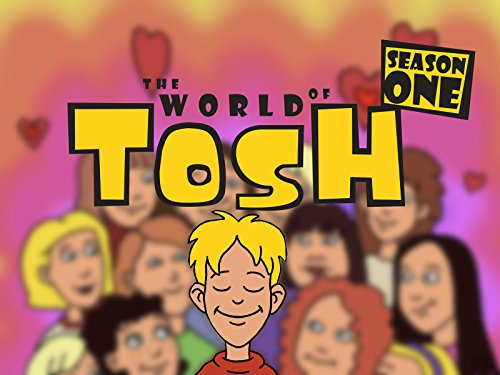 THE WORLD OF TOSH - Season I