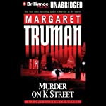 Murder on K Street: Capital Crimes #23 (       UNABRIDGED) by Margaret Truman Narrated by Phil Gigante