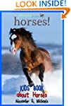 Horses! A Kids Book About Horses - Fu...