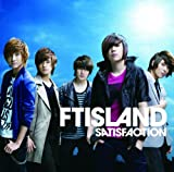 SATISFACTION♪FTISLAND