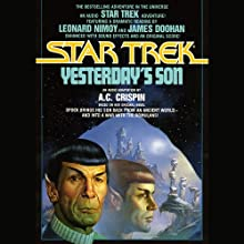 Star Trek: Yesterday's Son (       ABRIDGED) by A. C. Crispin Narrated by Leonard Nimoy, James Doohan